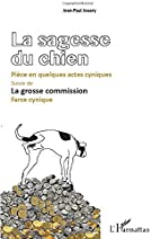 La Sagesse du chien: Suivie de La grosse commission