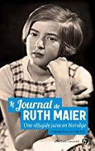 Le journal de Ruth Maier: Une réfugiée juive en Norvège
