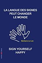 La langue des signes peut sauver le monde: Manifeste