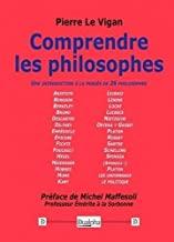 Comprendre les philosophes: Une introduction à la pensée de 26 philosophes