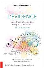 L'Evidence, la certitude absolue que chaque chose a un sens: La Loi du Principe