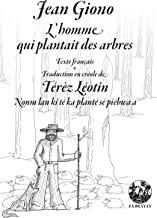 L'homme qui plantait des arbres - Nonm lan ki té ka planté sé piebwa a