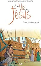 LA VIE DE JÉSUS tome 16 - VERS UN EXIL