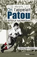 On l'appelait Patou: Biographie de Robert Paparemborde