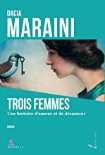Trois Femmes: Une histoire d'amour et désamour