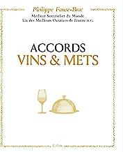 Accords Vins & Mets: Meilleur sommelier du monde. Meilleur ouvrier de France H.C.