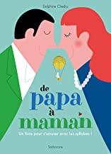 De papa à maman: Un livre pour s'amuser avec les syllabes !