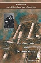 Le Portrait de Dorian Gray - Oscar Wilde - Collection La bibliothèque des classiques: Texte intégral
