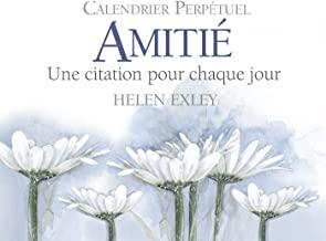 Calendrier perpétuel Amitié: Une citation pour chaque jour