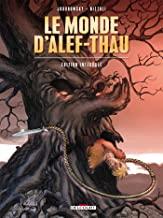 Le monde d'Alef-Thau, Edition intégrale : Tome 1, Résurrection ; Tome 2, Entre deux mondes