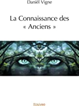La Connaissance des « Anciens »