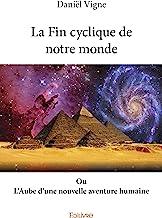 La Fin cyclique de notre monde