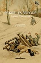 Écrire les saisons: Cultures, arts et lettres
