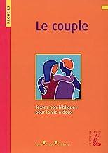 Le couple: Recueil de textes non bibliques pour la vie à deux