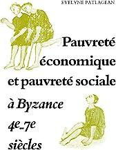 Pauvreté économique et pauvreté siociale à Byzance, 4e-7e siècles