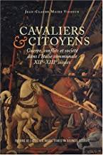Cavaliers et citoyens: Guerre, conflits et société dans l'Italie communale, XIIe-XIIIe siècles