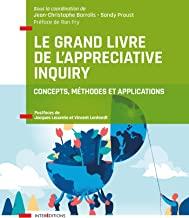 Le Grand Livre de l'Appreciative Inquiry: Concepts, méthodes et applications