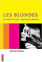 Les blondes, une drôle d'histoire: D'Aphrodite à Madonna