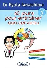 60 jours pour entrainer son cerveau: Tome 3