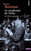 Le syndrôme de Vichy: De 1944 à nos jours