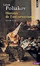 Histoire de l'antisémitisme: Tome 1, L'âge de la foi