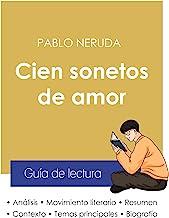 Guía de lectura Cien sonetos de amor de Pablo Neruda (análisis literario de referencia y resumen completo)