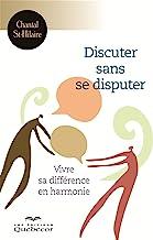Discuter Sans Se Disputer