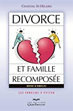Divorce et Famille Recomposee: les Erreurs a Eviter