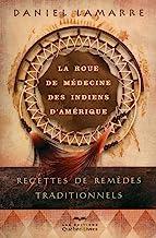 La roue de médecine des indiens d'Amérique