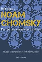 Hommage a Noam Chomsky. Penseur aux Empreintes Multiples