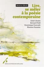 Lire, se mêler à la poésie contemporaine: Césaire, Noël, Fourcade, Pazzottu