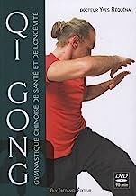 Qi Gong: Gymnastique chinoise de santé et de longévité