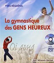 La gymnastique des gens heureux: Qi gong