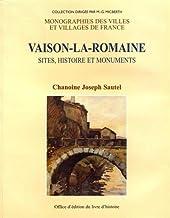 Vaison-la-Romaine: Sites, histoires et monuments