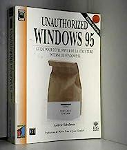 UNAUTHORIZED WINDOWS 95. Guide pour développeur de la structure interne de Windows 95