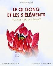 Le Qi Gong et les 5 éléments: Voyage vers la féminité