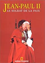 Jean-Paul II, le soldat de la paix