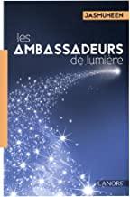 Les ambassadeurs de lumière: Vivre de lumière