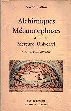 Alchimiques métamorphoses du Mercure Universel