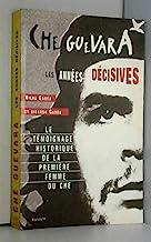 Che Guevara: Les années décisives