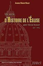 Un siècle d'histoire de l'Eglise avec Henri Rollet (1917-2003)