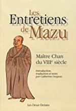 Les entretiens de Mazu: Maître Chan du VIIIe siècle