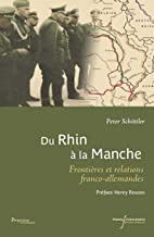 Du Rhin à la Manche : Frontières et relations franco-allemandes au XXe siècle