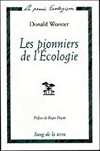 Les pionniers de l'écologie: Une histoire des idées écologiques