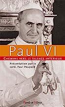 Chemins vers le silence intérieur avec Paul VI