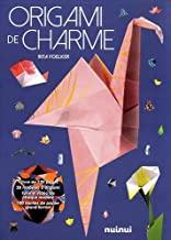 Origami de charme: Avec 100 feuilles de papier
