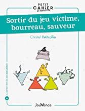 Petit cahier d'exercices : Sortir du jeu victime, bourreau, sauveur (ne chaînage)