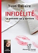 Infidélité: La prévenir ou y survivre