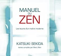 Manuel du zen - Les leçons d'un maître moderne - Livre audio 2CD