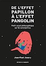 De l'Effet Papillon a l'Effet Pangolin - Petit Essai Philosophique Sur le Coronavirus